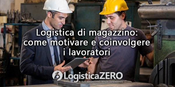 lavoratori coinvolti motivati magazzino